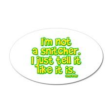I'm Not a Snitcher, I Just Tell It Like It Is 22x1