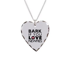 Bark If You Love Newfies Necklace