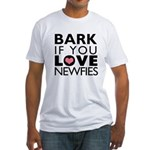 Bark If You Love Newfies Fitted T-Shirt