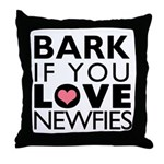 Bark If You Love Newfies Throw Pillow