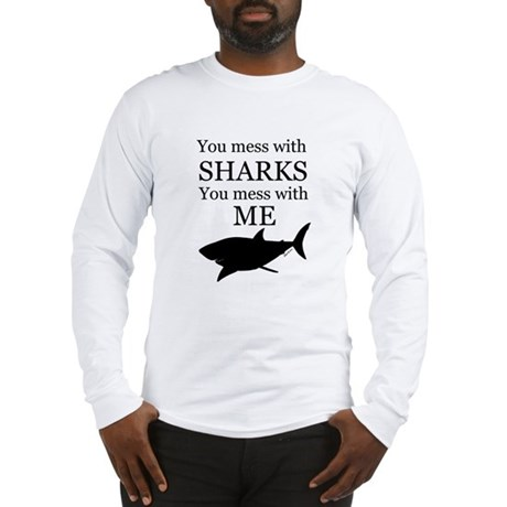 Don't Mess with Sharks Long Sleeve T-Shirt