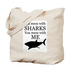 Don't Mess with Sharks Tote Bag