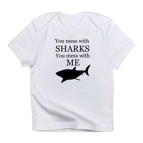 Don't Mess with Sharks Infant T-Shirt