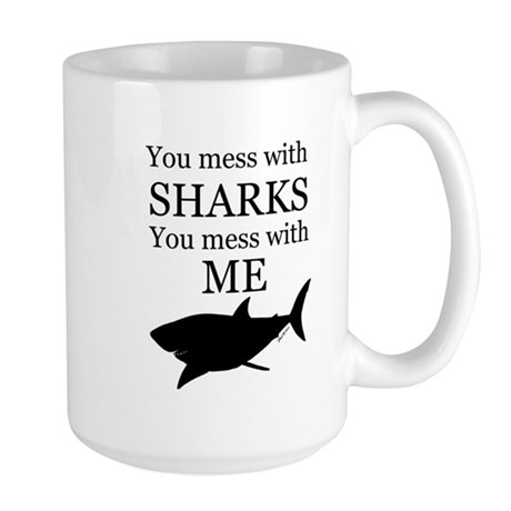 Don't Mess with Sharks Large Mug