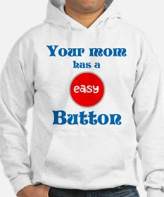 Humor, Your mom has a easy button funny Hoodie