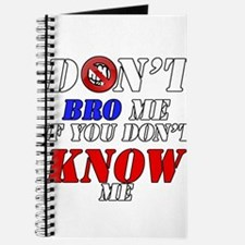 Don't Bro Me If You Don't Kno Journal