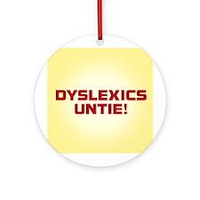 DYSLEXICS UNTIE Ornament (Round)