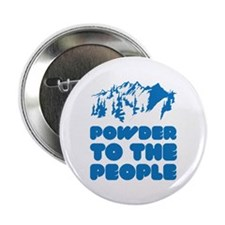 """Powder To The People 2.25"""" Button"""