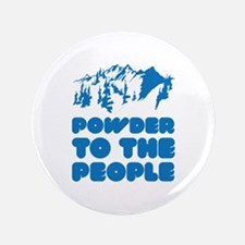 "Powder To The People 3.5"" Button"