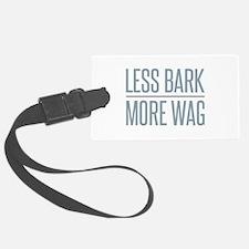 Less Bark More Wag Luggage Tag
