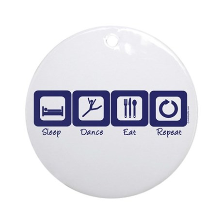 Sleep- Dance- Eat- Repeat Ornament (Round)
