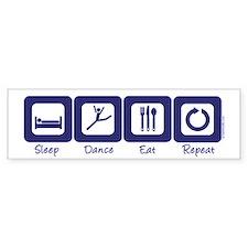 Sleep- Dance- Eat- Repeat Bumper Bumper Stickers