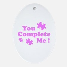 You Complete Me ! Ornament (Oval)