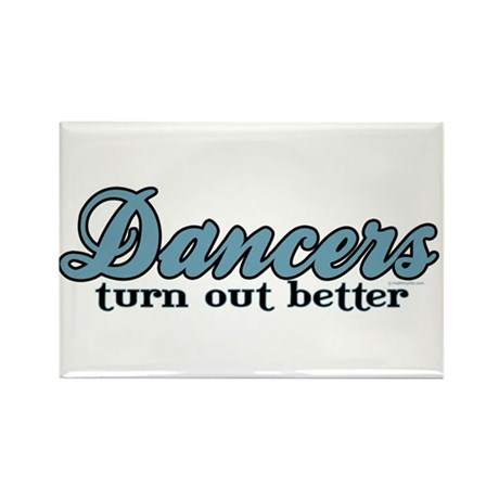 Dancers Turn Out Better Rectangle Magnet