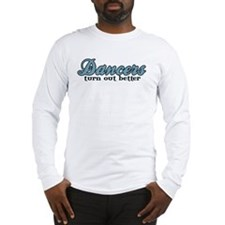 Dancers Turn Out Better Long Sleeve T-Shirt