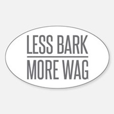 Less Bark More Wag Decal