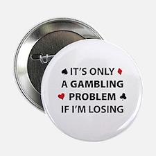 "Gambling Problem 2.25"" Button"