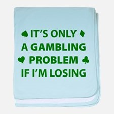 Gambling Problem baby blanket