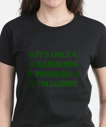 Gambling Problem Women's Dark T-Shirt
