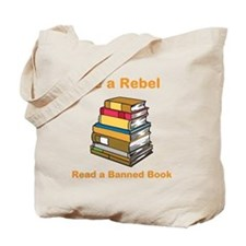 Rebel read a Banned Book Tote Bag