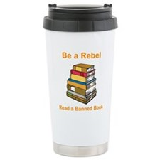 Rebel read a Banned Book Travel Mug