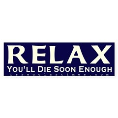 Relax Bumper Bumper Sticker