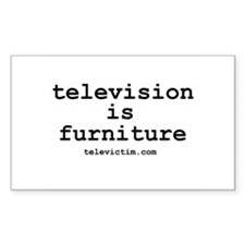"""""""television is furniture"""" Rectangle Decal"""