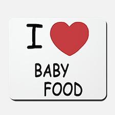 I heart baby food Mousepad