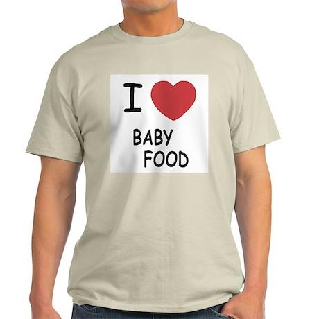 I heart baby food Light T-Shirt