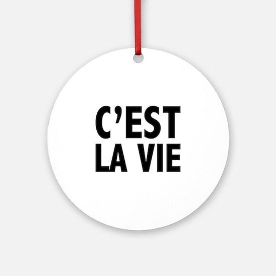 C'est La Vie Ornament (Round)