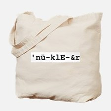 It's Nuclear! Tote Bag