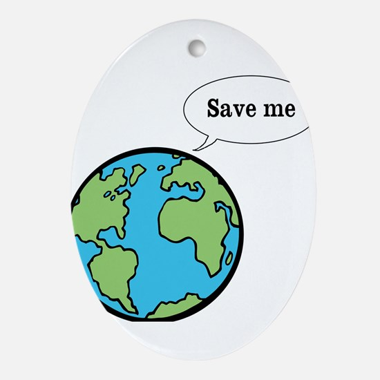 Save me says Earth Ornament (Oval)