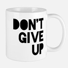 Don't Give Up Small Mugs