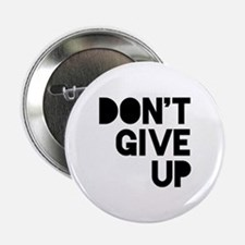 """Don't Give Up 2.25"""" Button"""