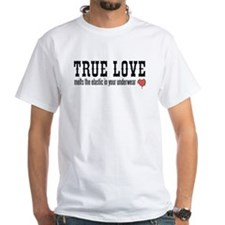 True Love Melts Your Underwea Shirt