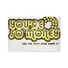 You're So Money (Retro Wash) Rectangle Magnet