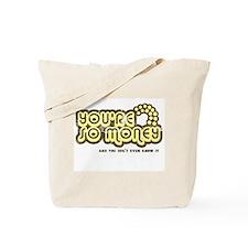 You're So Money (Retro Wash) Tote Bag