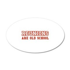 Reunions Are Old School 38.5 x 24.5 Oval Wall Peel