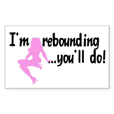 I'm rebounding... Rectangle Sticker