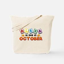 Alexa is Due in October Tote Bag