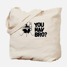 You MAV Bro? Tote Bag