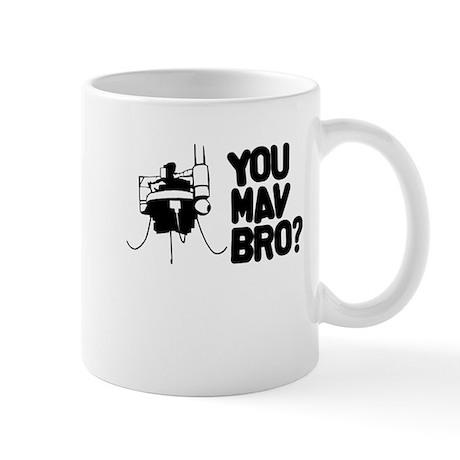 You MAV Bro? Mug