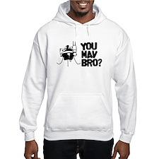 You MAV Bro? Hoodie