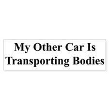 My Other Car Is Transporting Bodies