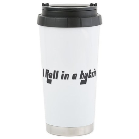 I Roll in a Hybrid Stainless Steel Travel Mug