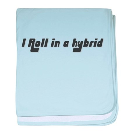 I Roll in a Hybrid baby blanket