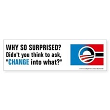 Change Into What, Bumper Sticker