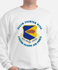355th Fighter Wing with Text Sweatshirt