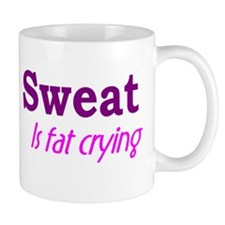 Sweat Is Fat Crying Small Mug