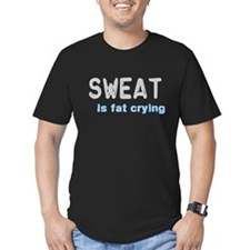 Sweat Is Fat Crying T